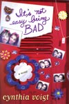 Book: It's Not Easy Being Bad, by Cynthia Voigt